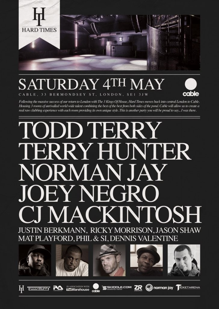 Hard Times presents Legends at Cable London Todd Terry, Terry Hunter, Norman Jay, Joey Negro, CJ Mackintosh