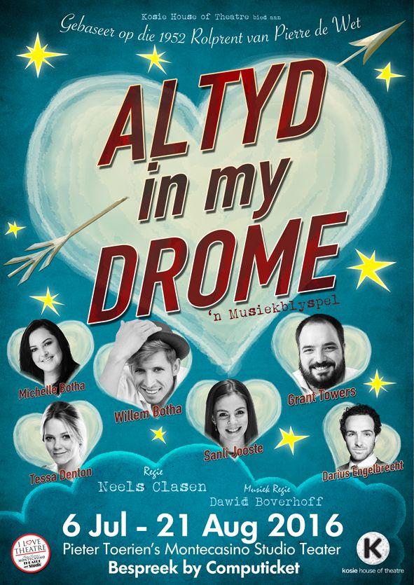 Poster van ALTYD IN MY DROME, die musiekblyspel. - Kosie Smit