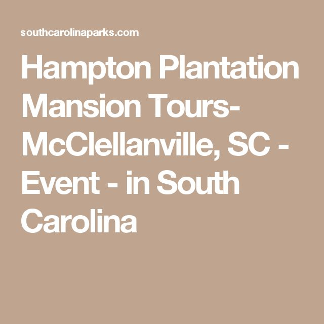Hampton Plantation Mansion Tours- McClellanville, SC - Event - in South Carolina