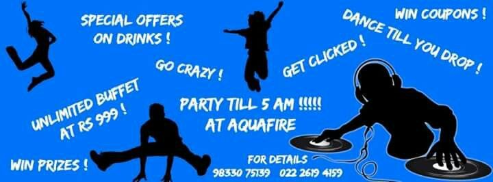 Special filmy night in Aquafire with unlimited food and drinks till 5 am in the morning
