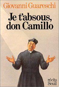 Critiques, citations, extraits de Je t'absous, Don Camillo de Giovanni Guareschi. Un nouveau recueil de récits inédits retrouvés à la mort de Giovanni G...