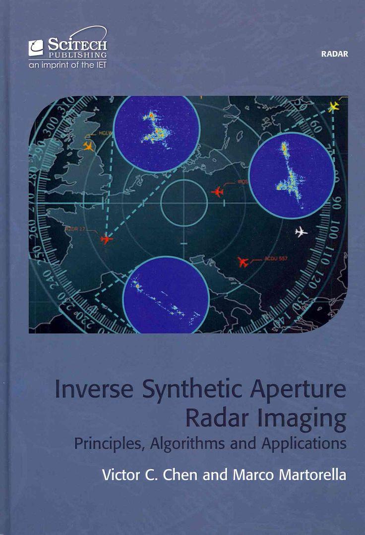 Inverse Synthetic Aperture Radar Imaging: Principles, Algorithms, and Applications