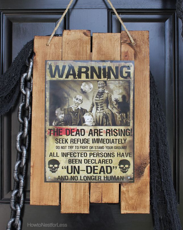 DIY zombie apocalypse sign. Im not big on Zombies, but I love how this sign looks. May have to try this with a monster poster..,.Frankestein, Mummy, Werewolf