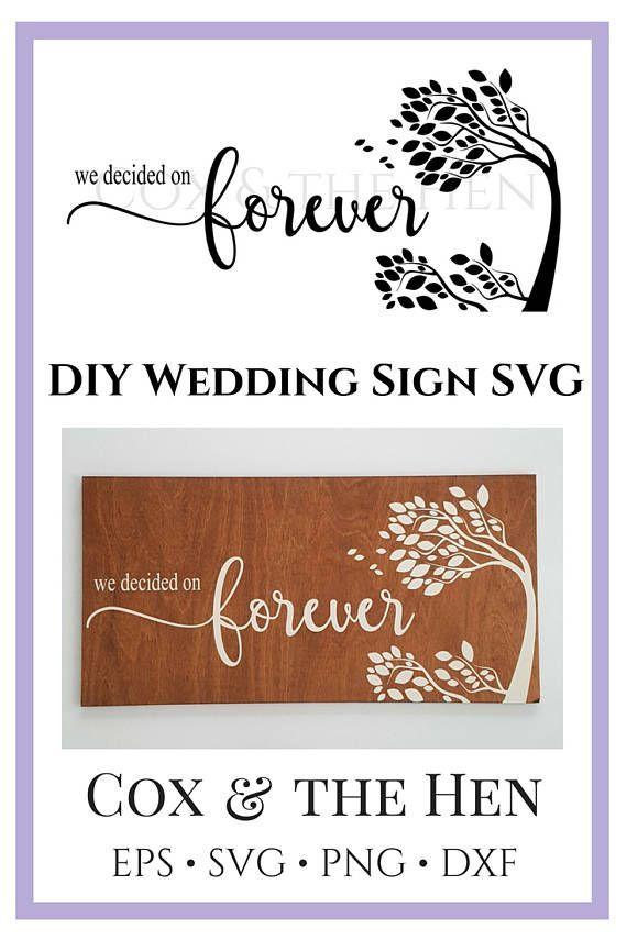 We Decided On Forever Wedding Sign Svg Stencils For Wood Signs Sign Stencils Wood Wedding Signs Wedding Signs