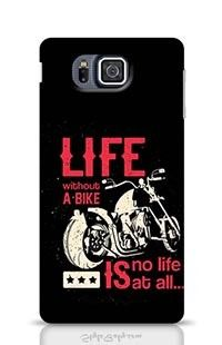 Life Without A Bike Is No Life At All Samsung Galaxy Alpha G850 Phone Case