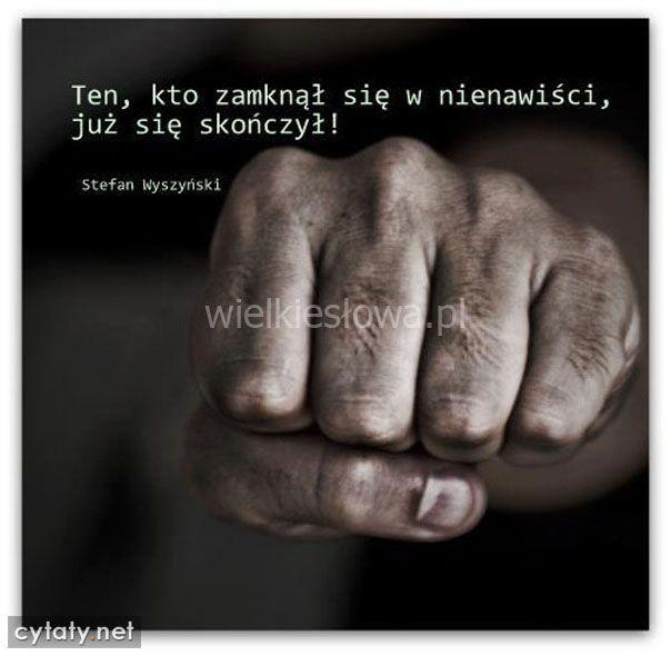 Ten, kto zamknął się w nienawiści... #Wyszyński-Stefan,  #Nienawiść, #Życie, #Złość-i-wściekłość