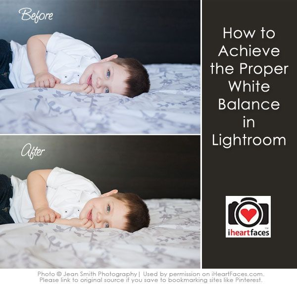 How To Achieve Correct White Balance in Lightroom | Photo Editing Tips via iHeartFaces.com