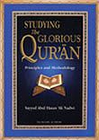 Studying the Glorious Qur'an : Principles and Methodology By Sayyed Abul Hasan Ali Nadwi Paperback , 112 Pages  Published by UKIA