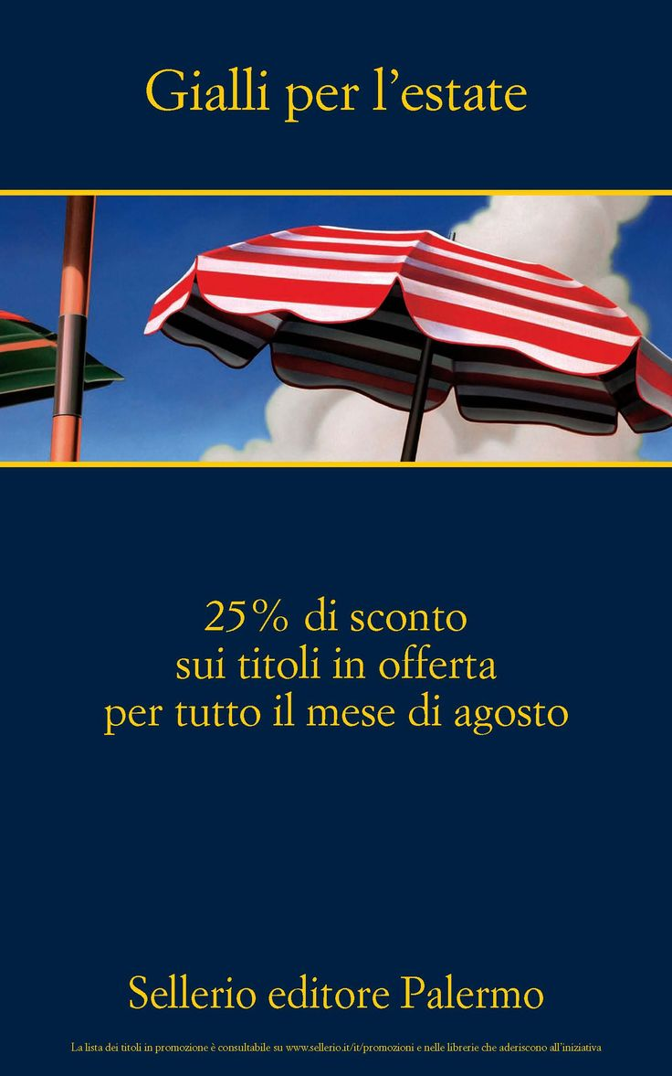 Dall'1 al 31 agosto nelle librerie italiane e su sellerio.it oltre 200 romanzi gialli Sellerio con lo sconto del 25%.  Scoprite subito quali sono i titoli in promozione.