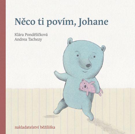 Klára Pondělíčková • Něco ti povím, Johane - Nejlepší knihy dětem 2014/2015