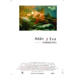 Adam and Eve Still (Adan y Eva Todavia) (Amazon Instant Video)  http://www.amazon.com/dp/B003GAB6Z4/?tag=http://howtogetfaster.co.uk/jenks.php?p=B003GAB6Z4  B003GAB6Z4