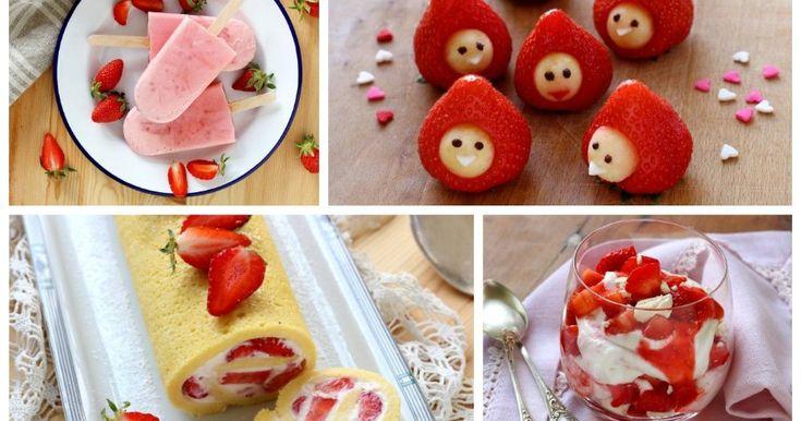 È tempo di fragole! Ecco le nostre migliori ricette
