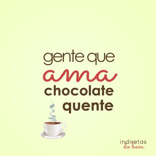 ...ama chocolate quente.