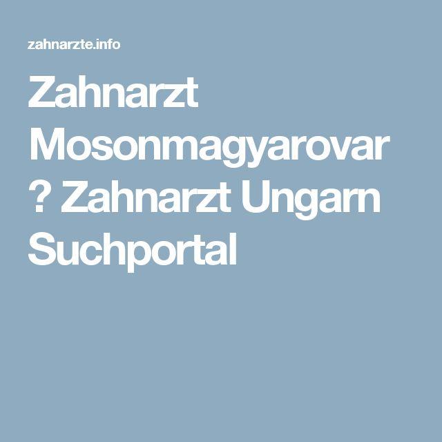 Zahnarzt Mosonmagyarovar ⋆ Zahnarzt Ungarn Suchportal
