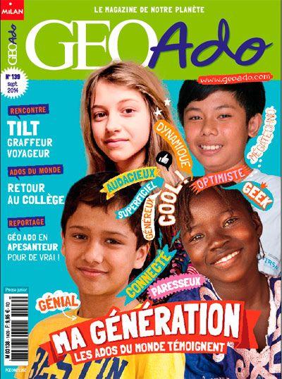 Géo Ado 139 - En couverture : Ma génération, les ados du monde témoignent / Rencontre : Tilt, graffeur voyageur / Ados du Monde : Retour au collège / Reportage : Géo Ado en apesanteur pour de vrai !