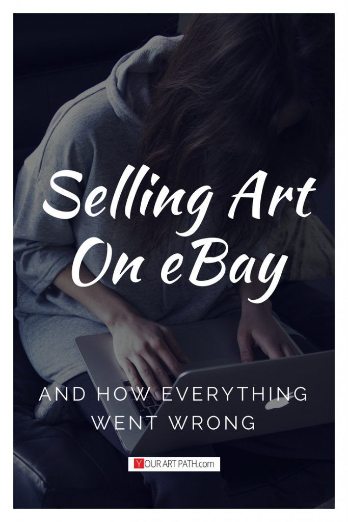 Selling Art On Ebay A True Story Of Why It Sucked Selling Art Selling Art Online Sell Art Prints