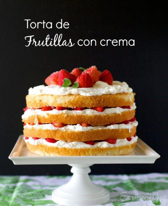 Torta de frutillas con crema / Strawberries and cream cake   En mi cocina hoy