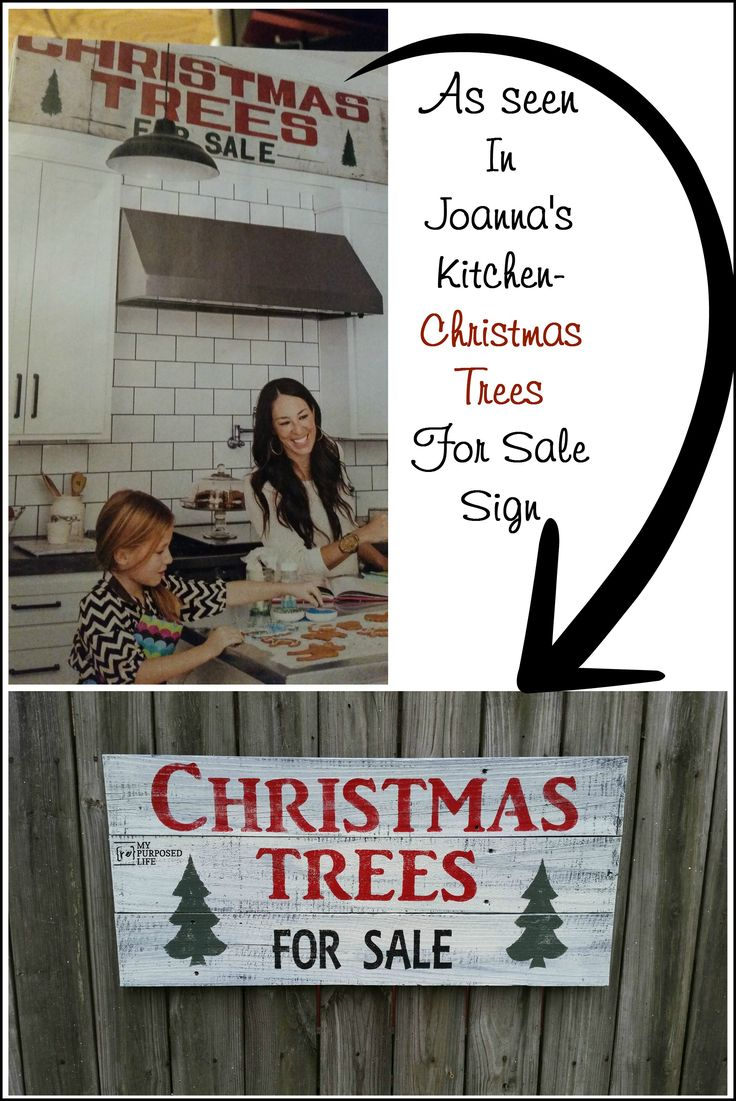 joanna gaines kitchen christmas trees for sale sign myrepurposedlife.com