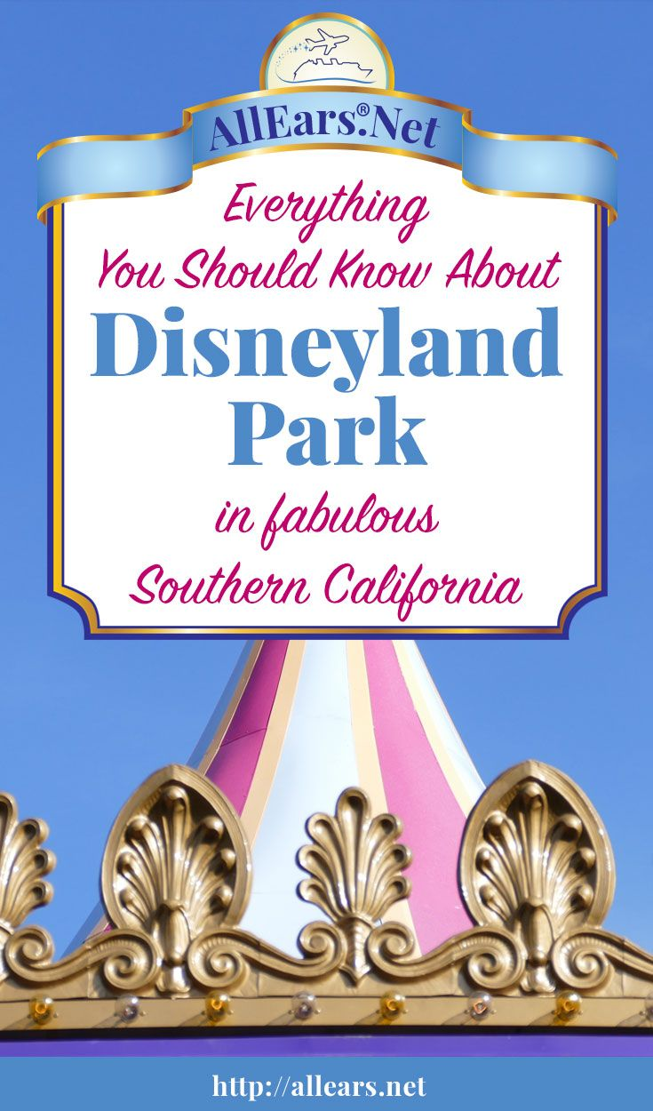 Everything you should know about Disneyland Park in Southern California | AllEars.net