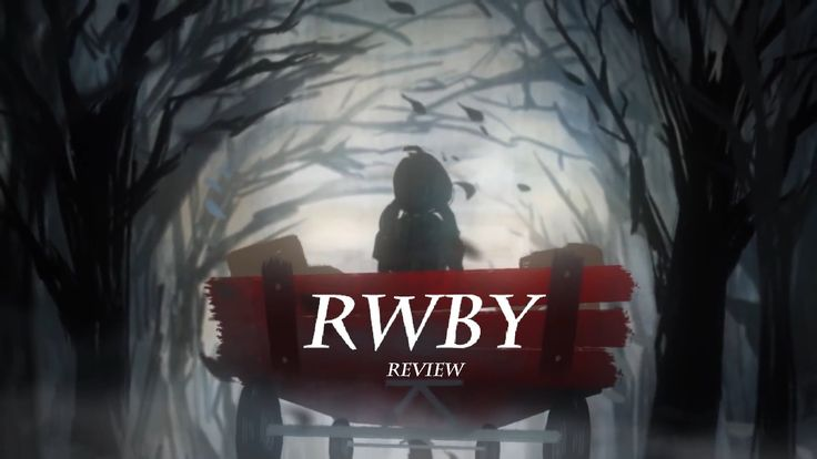 A Reflection on RWBY Vol. 1&2 Review