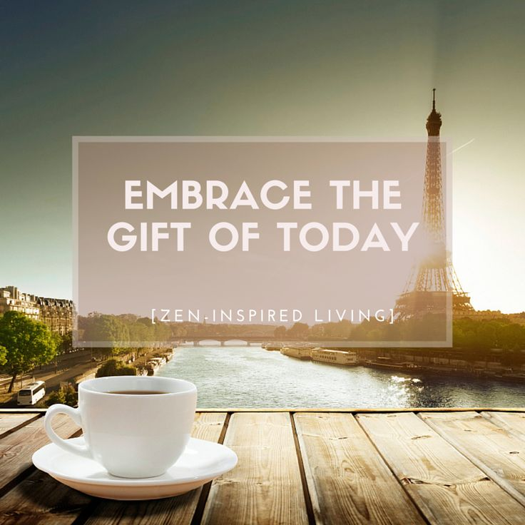 Embrace The Gift Of Today Simple Luxe Living