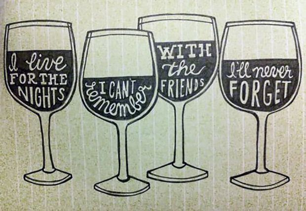 "Cheers to that! | ""I live for the nights I can't remember with the friends I'll never forget."""