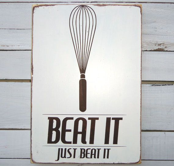 Kitchen Art Wall Decor Beat It Typography Wood Sign by 13pumpkins, $60.00 - expensive, but for my MJ lovers this is hysterical