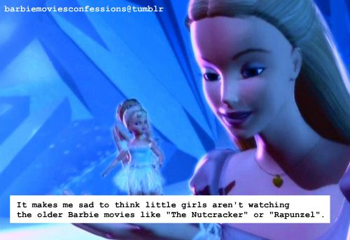 """Barbie Confessions: It makes me sad that little girls aren't watching the older Barbie movies like """"The Nutcracker"""" or """"Rapunzel""""  8 repins   2 likes"""