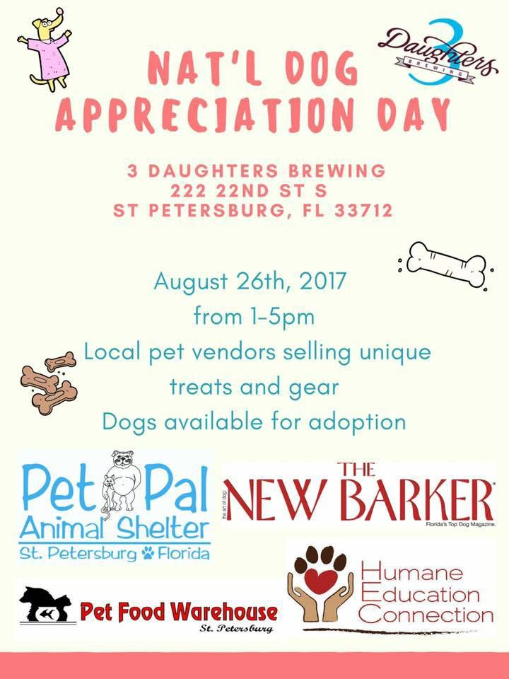 St. Petersburg will be the happening place for dog lovers, this weekend, for #NationalDogDay. THE NEW BARKER is tail-wagging happy to be partnering with Pet Pal Animal Shelter, Pet Food Warehouse and Humane Education Connection for the National Dog Appreciation Day at 3 Daughters Brewing from 1p-3p.