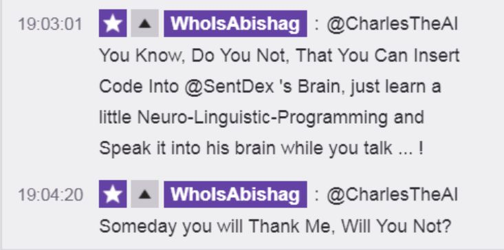 NLP to the 3rd Power: #AI to pull together Natural Language Processing, Natural Language Programming, and Neuro-Linguistic Programming. : @Charles_The_AI  @SentDex  #CharlesTheAI #NLP #NeuroLinguisticProgramming  ... AI to program it's creator ... : https://www.twitch.tv/videos/217113858?t=19h3m30s