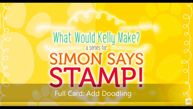 What Would Kelly Make Series: Custom Doodling Technique Full Card Video