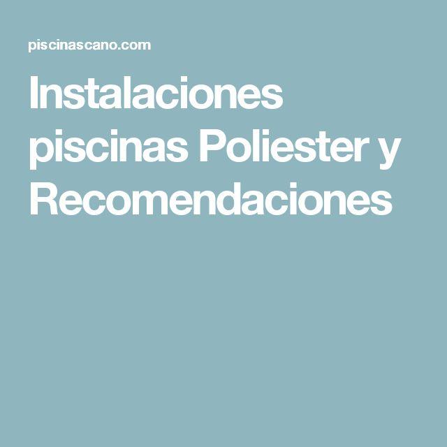 Instalaciones piscinas Poliester y Recomendaciones