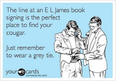 """""""5The line at an E.L.James book signing is the perfect place to find your cougar. Just remember to wear a grey tie."""""""