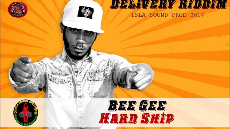 Bee Gee - Hard Ship (Delivery Riddim IslaSound Prod 2017)