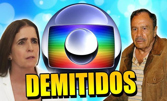 Famosos Que Foram Demitidos Da Globo Tediado Novelas Globo Ser Demitido