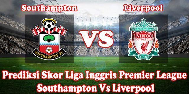 Prediksi Pertandingan Southampton Vs Liverpool 11 Feb 2018
