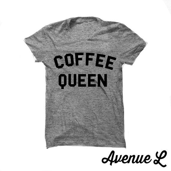 Coffee Queen Tee by TheAvenueL on Etsy