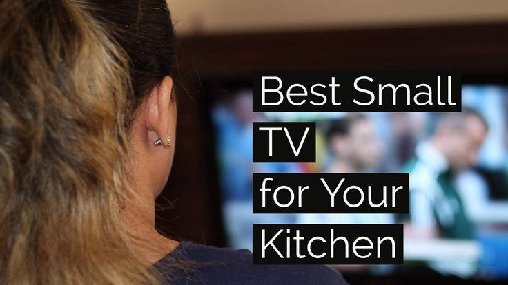 Best Small TVs for Your Kitchen