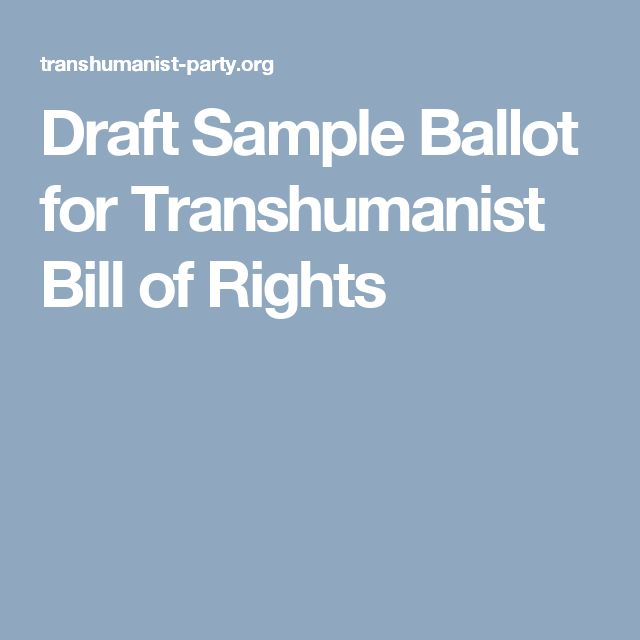 Draft Sample Ballot for Transhumanist Bill of Rights
