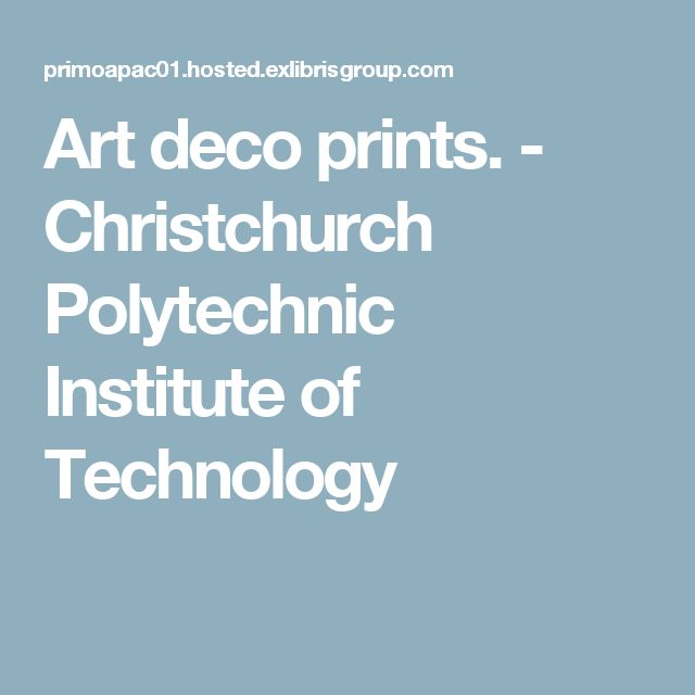 Art deco prints. - Christchurch Polytechnic Institute of Technology