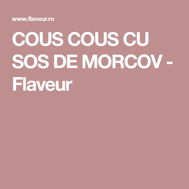 COUS COUS CU SOS DE MORCOV - Flaveur