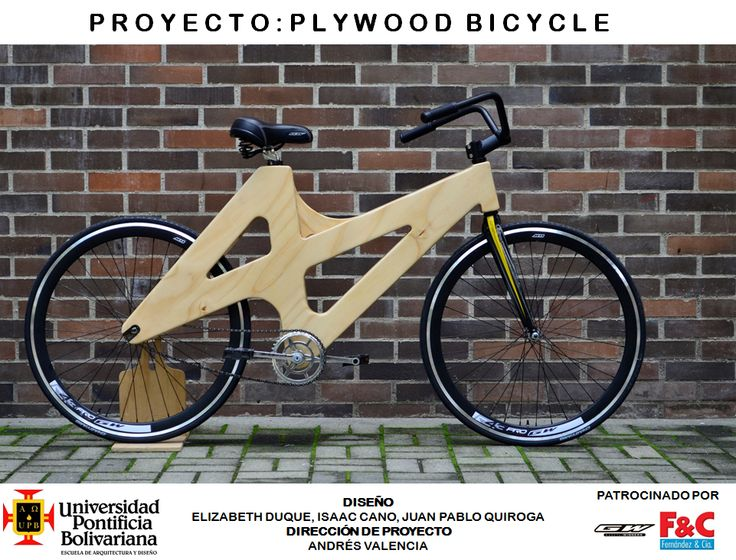 Plywood bicycle designed and constructed by students of Universidad Pontificia Bolivariana in Medellin-Colombia