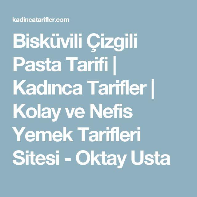 Bisküvili Çizgili Pasta Tarifi | Kadınca Tarifler | Kolay ve Nefis Yemek Tarifleri Sitesi - Oktay Usta