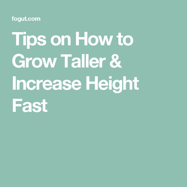 Tips on How to Grow Taller & Increase Height Fast