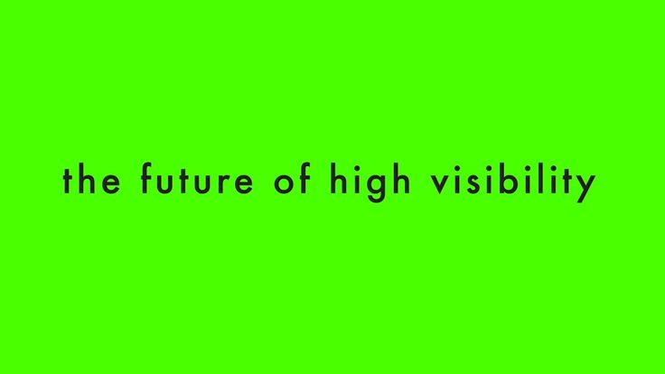 The future of high visibility