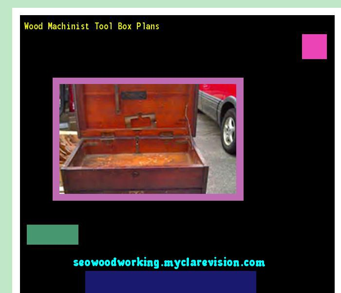 Wood Machinist Tool Box Plans 074423 - Woodworking Plans and Projects!