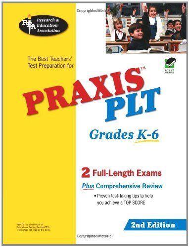 PRAXIS PLT Grades K-6 (REA) - The Best Teachers' Test Prep: 2nd Edition by The Staff of REA. $15.33