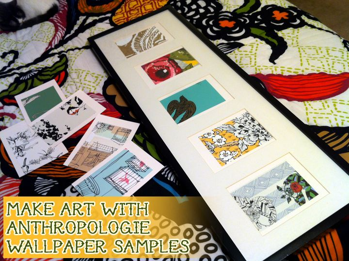 make artwork with free Anthropologie wallpaper samples
