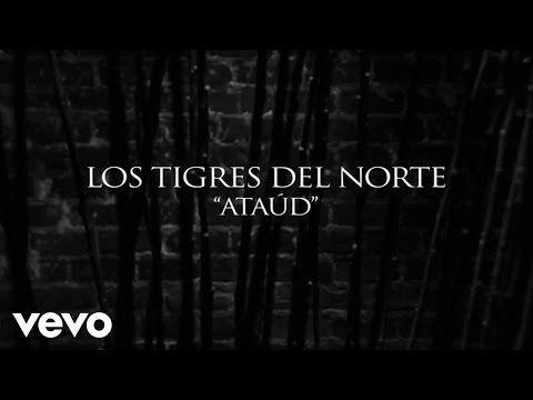 Los Tigres Del Norte - Ataúd (Lyric Video) - YouTube