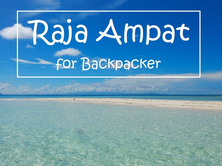 Raja Ampat for backpacker is possible. Diving, snorkeling, kayaking or jungle trekking. Everything you need to know when traveling to Raja Ampat.